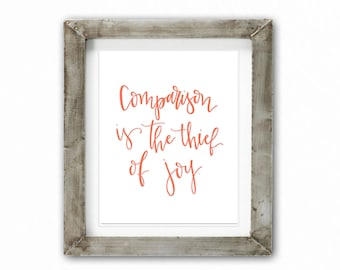 SALE Home Decor Print- Comparison is the thief of Joy | Hand Lettered, Calligraphy Print, Home Office Print, Hand Lettering, Encouraging