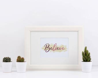 Believe & Live Your Dreams Mauve Digital Print Inspirational Typography Instant Download 2 sizes 10x8 and 14x11