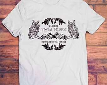 Twin Peaks Shirt - Twin Peaks T Shirt // Owls Are Not What They Seem // Boho Clothing - Hipster Clothing // David Lynch Shirt - Gift for Him