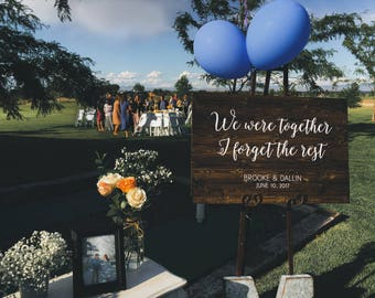 We were together, I forget the rest - Wedding Welcome Sign - Rustic Wood Wedding Sign - Elizabeth Collection