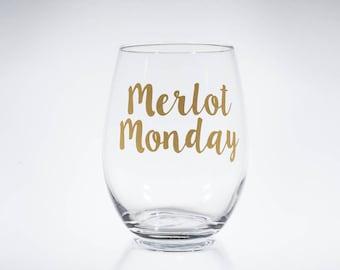 Merlot Monday -- Red Wine -- Wine Lover -- Gift for her -- Wine Glass