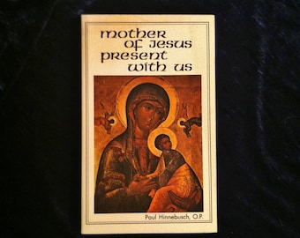 The Mother of Jesus: Present With Us