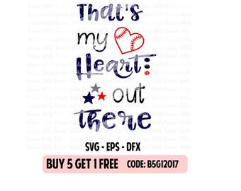 Baseball Mom SVG - Baseball Heart SVG  - That my heart out there svg - baseball Cut File - dxf - Eps-  SVG Files - Silhouette Cameo - Cricut