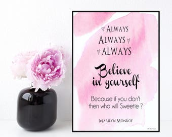 Marilyn Monroe quote, Always believe in yourself quote, Celebrity quote, Quote for women, Marilyn Monroe poster, Inspirational wall quote