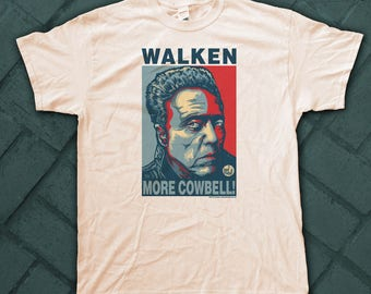 "WALKEN ""HOPE"" style T-Shirts - pre shrunk 100% cotton, short sleeve t-shirt - More Cowbell!"