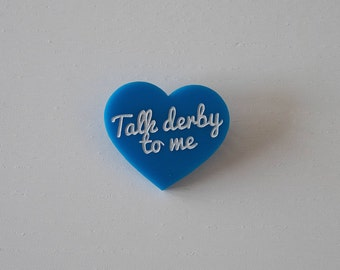 "Brooch ""Talk derby to me"" blue heart"