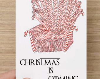 Christmas Is Coming | funny card / Game of Thrones / christmas card / holidays / GOT / tv show / the candy throne