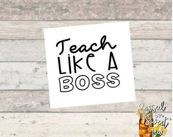 Decal - Teach Like A Boss