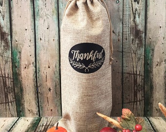Thanksgiving Wine Bags - Burlap Wine Totes - Thanksgiving Gift - Wine Carrier - Wine Bag with Saying - Fabric Wine Carrier - Thankful
