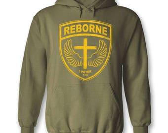 REBORNE ~ Christian Hoody ~ Christian Clothing ~ Christian Military ~ Christian Army ~ Christian Gift for Him ~ Bible Verse Shirt