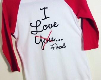 I Love You...Food, women's shirt