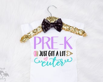 Baby Girl's Pre-K Just Got A Lot Cuter Shirt, Pre-K Shirt, Pre Kindergarten Shirt, Toddler Pre K Shirt, Toddler School Shirt, Hello Pre K