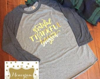 Grateful, Thankful, Blessed Shirt - Thankful Shirt - Grateful Shirt - Blessed Shirt - Thanksgiving Shirt - Thanksgiving  - Monogram Layne