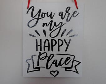 "Decorative Sign - Canvas Sign- "" You are my Happy Place"""