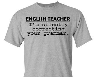 English Teacher Shirt - Teacher Shirt - Correcting Your Grammer