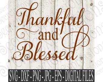 Thankful & Blessed Svg, Thankful Svg, Blessed Svg, Fall Svg, Thanksgiving Svg, Digital File, SVG, DXF, EPS, Jpg, Png, Cricut Svg, Silhouette