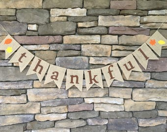 Thankful Banner, Thankful Burlap Banner, Thanksgiving Banner, Thankful Sign, Thanksgiving Decor, Fall Decor, Thanksgiving Burlap Garland