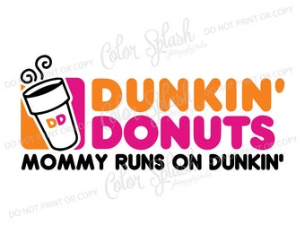Dunkin donuts, mommy runs on dunkin coffee SVG, DXF, EPS, clipart, svg cuttables, clip art, Cricut, Silhouette, Cutting File