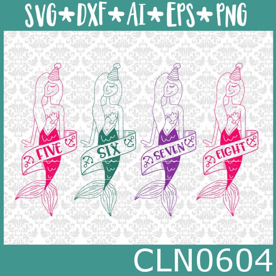 CLN0604 Mermaid Birthday 5 five 6 six 7 seven 8 eight Shirt SVG DXF Ai Eps PNG Vector Instant Download Commercial Cut File Cricut Silhouette