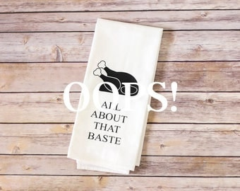 OOPS!  Floursack Tea Towel - All About That Baste