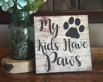 My Kids Have Paws, Home Decor, Anniversary Gift, Gift For Her, Valentine's Day