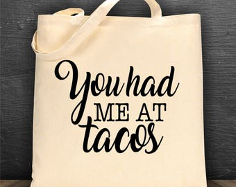 You had me at Tacos bag/ book bag/ tote bag/ reusable bag/ library bag/ canvas bag