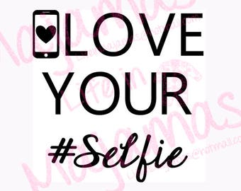 Love Your Selfie SVG