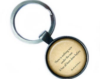 """Sherlock Holmes """"There is nothing new under the sun. It has all been done before."""" Keychain Keyring"""