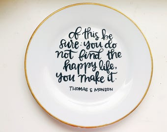 Thomas S Monson quote | Happy life quote | Hanging hand lettered plate | Home Decor