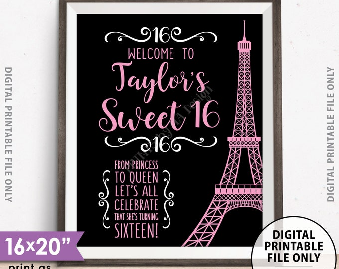 "Sweet 16 Sign, Sweet Sixteen Welcome Sign, Sixteenth Birthday, 16th B-day Paris Theme Party, Eiffel Tower, Black Background 16x20"" PRINTABLE"
