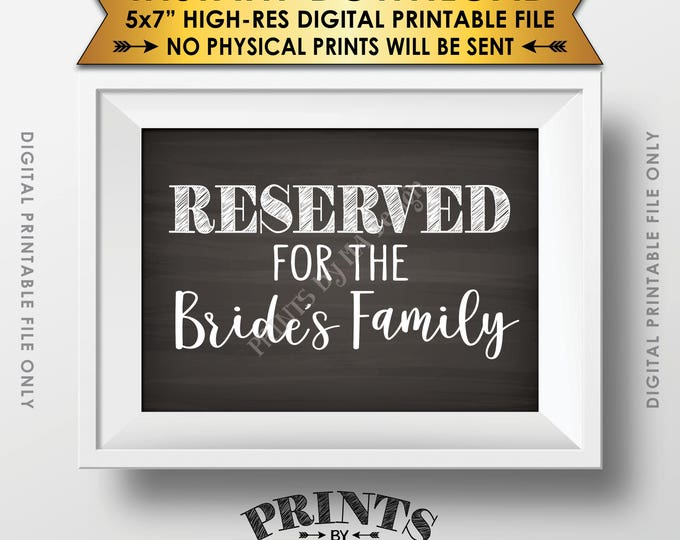 "Reserved Sign, Reserved for the Bride's Family Only Sign, Reserved Section, Chalkboard Style PRINTABLE 5x7"" Instant Download Wedding Sign"