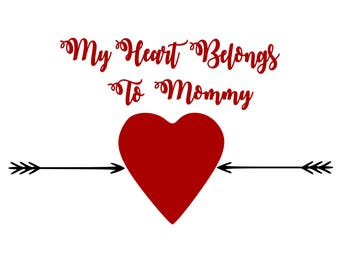 My Heart Belongs To Mommy svg,dxf,png,eps,jpg,and pdf files,Valentines Day SVG,Baby Valentines Day Files,Valentines Downloads,Heart SVG