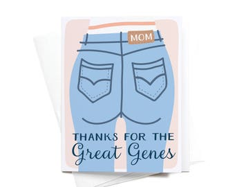 Greeting Card | Thanks for the Great Genes | Mom Jeans