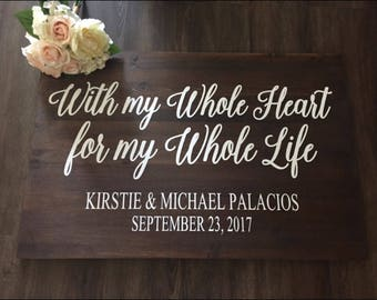 With My Whole Heart For My Whole Life Sign, Wedding Welcome Sign, Entrance Sign Rustic Wedding Decor, Country Wedding Photo Prop