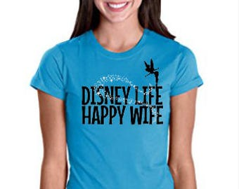 DISNEY Life Happy Wife Shirt ~ Custom Disney Shirt ~ Disney Mom Shirt ~ Disney Family shirt
