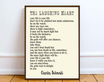 "Charles Bukowski quote - The Laughing Heart - ""Your life is your life..."" inspiration poetry quote - art  literature book print"