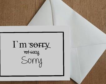 Im sorry not sorry Handmade Card Friend Birthday