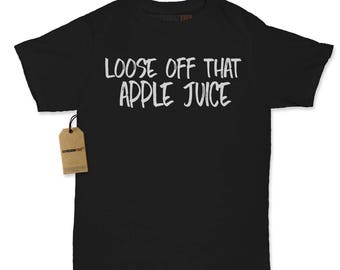 Loose Off That Apple Juice Womens T-shirt