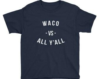 KIDS Waco Vs. All Y'all Short Sleeve T-Shirt