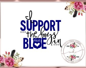 I Support The Boys In Blue Decal - Back The Blue Decal - Police Decal - Police Wife Decal - Blue Lives Matter - Police Lives Matter