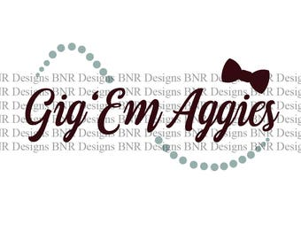 Gig Em Aggies SVG, Aggies SVG, TAMU svg, Texas A&M svg, dxf File, Cricut File, Cameo File, Silhouette File