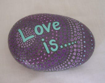 Message Pebble LOVE IS Hand Painted Natural Pebble