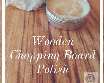Wooden chopping board polish - natural ingredients, no nasties