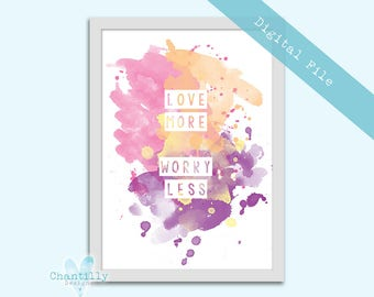 DIY Printable - Love More Worry Less - Watercolour Print - Inspirational Quote - Life Quote Print - Watercolour Quote Print - New Home Gift