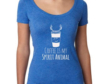 Coffee Graphic Tee, Coffee is My Spirit Animal, Women's Graphic Scoop Neck Style, Funny Gift for Her, Shirts with Sayings, Blue