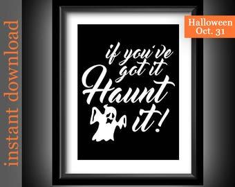 Halloween Printable, Funny Halloween, Ghost printable, Halloween wall art, Halloween decor, Got It Haunt It, Halloween Ghost, kids Halloween