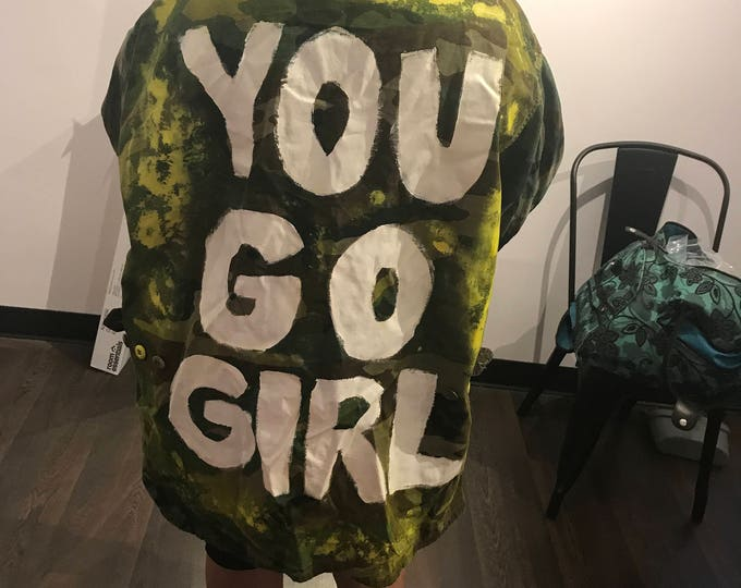 "Vintage Customized ""You Go Girl"" Camo Jacket"