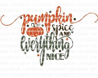 pumpkin spice svg, pumpkin svg files, fall svg, fall sign svg, sign svg cut files, pumpkin spice and everything nice svg, fall shirt svg