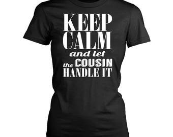 Cousin womens fit T-Shirt. Funny Cousin shirt.