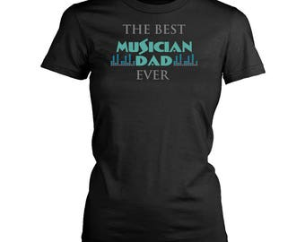 Musician Dad womens fit T-Shirt. Funny Musician Dad shirt.